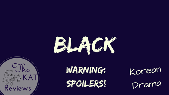 TV Review: Black (Kdrama) (Spoilers!) – The Kats Cafe